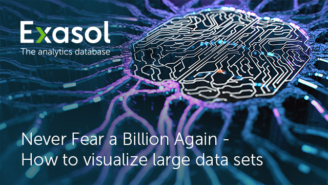 Never Fear a Billion Again - How to visualize large data sets