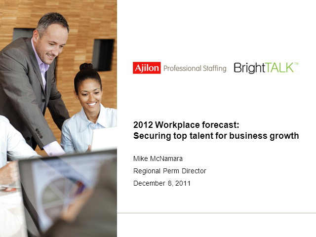 2012's Workplace Forecast: Securing Top Talent for Business Growth