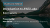 Introduction to AWS Lake Formation