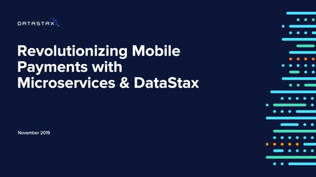 Revolutionizing Mobile Payments with Microservices and DataStax