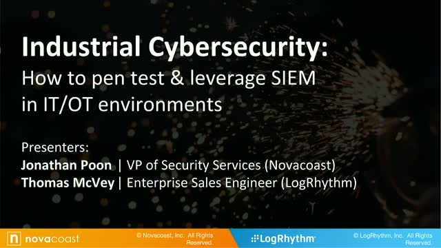 Industrial cybersecurity: how to pen test & leverage SIEM across IT/OT Networks