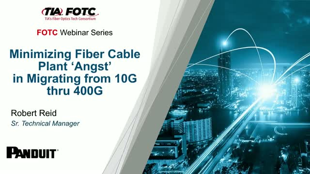 Minimizing Fiber Cable Plant 'Angst' in Migrating from 10G thru 400G