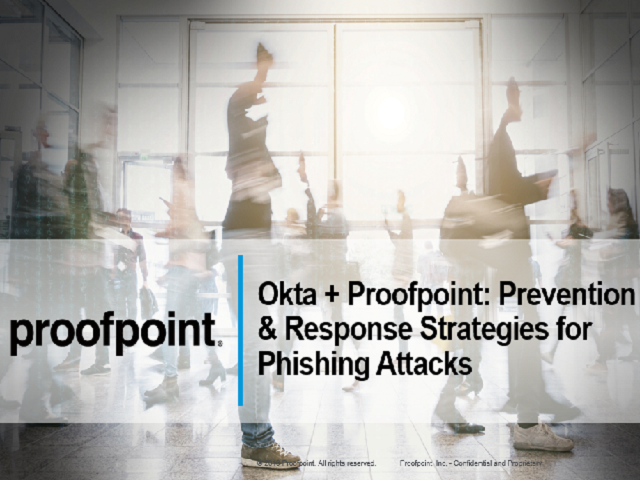 Prevention & Response Strategies for Phishing Attacks with Okta + Proofpoint