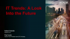 IT Trends: A Look Into the Future
