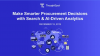 Make Smarter Procurement Decisions with Search & AI-Driven Analytics
