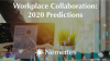 Workplace Collaboration: 2020 Predictions