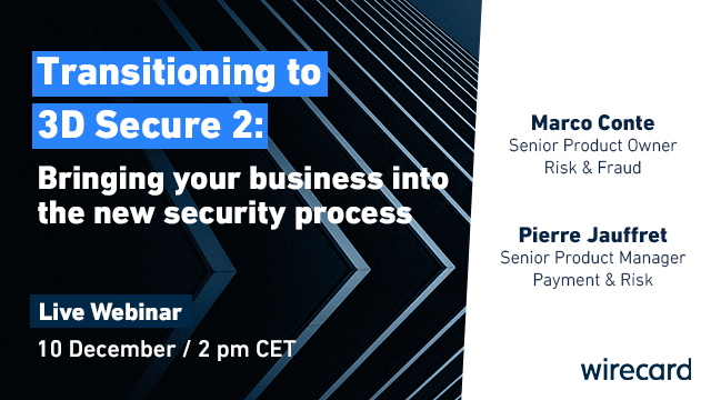 Transitioning to 3D Secure 2: Bring your business into the new security process
