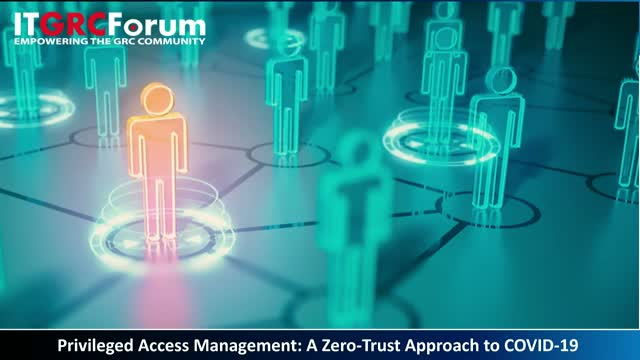 Privileged Access Management: A Zero-Trust Approach to COVID-19