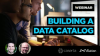 How to Build A Data Catalog That Improves Productivity & Fosters Collaboration