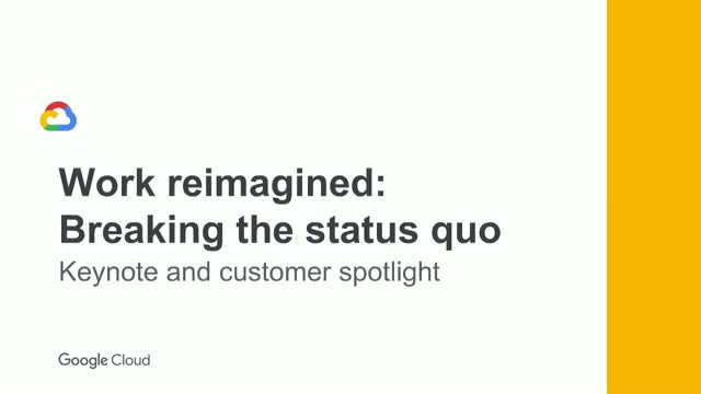 Keynote and customer spotlight | Work reimagined: Breaking the status quo