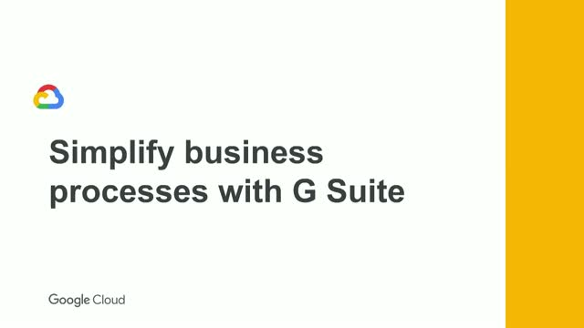Simplify business processes with G Suite
