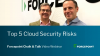 Top 5 Cloud Security Risks