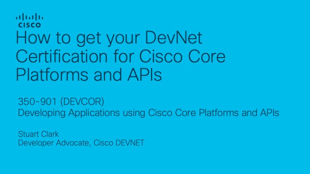 How to get your DevNet Certification for Cisco Core Platforms and APIs