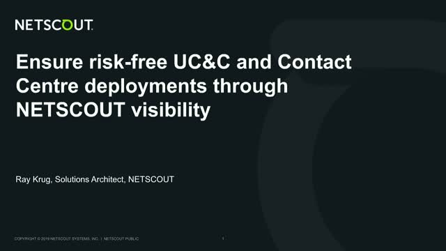 Ensure risk-free UC&C and contact center deployments through NETSCOUT visibility