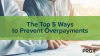 The Top 5 Ways to Prevent Overpayments