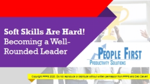 Soft Skills Are Hard! Becoming a Well-Rounded Leader