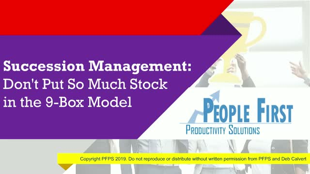 Succession Management: Don't Put So Much Stock in the 9-Box Model