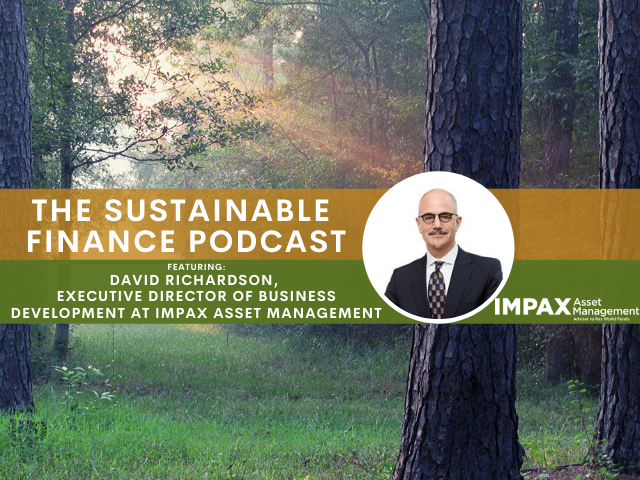 Ep 66: Impax Approaching $20B AUM in Low Carbon Economy Investments