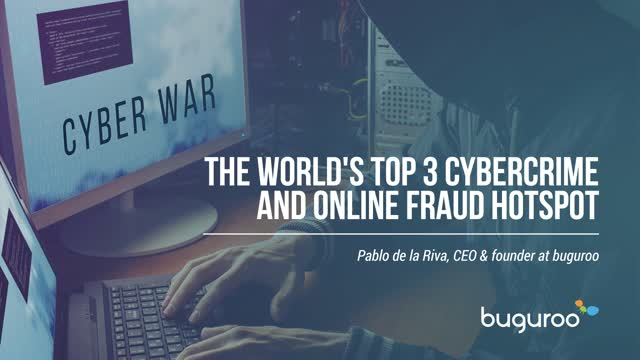 The World's Top 3 Cybercrime and Online Fraud Hotspots