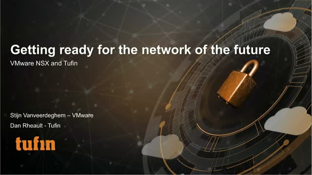 Get Ready for the Network of the Future with VMware NSX and Tufin