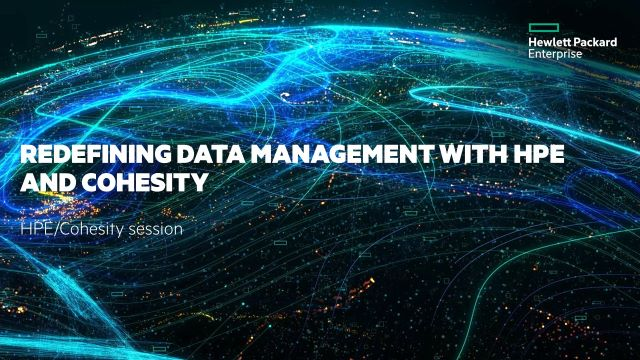 Redefining Data Management with HPE and Cohesity