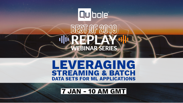 Best of 2019 - Leveraging Streaming and Batch Data Sets for ML Applications