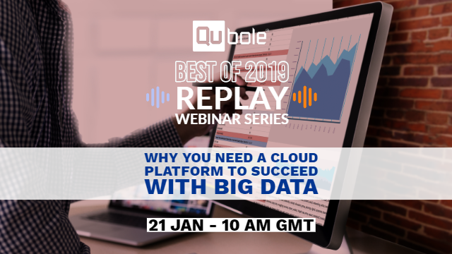 Best of 2019 - Why You Need a Cloud Platform to Succeed with Big Data