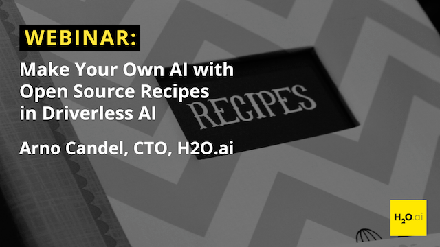 Make Your Own AI with Open Source Recipes in Driverless AI