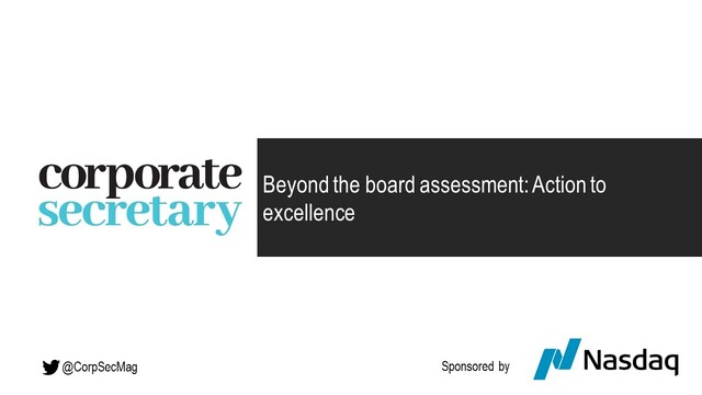 Corporate Secretary webinar - Beyond the board assessment: Action to excellence
