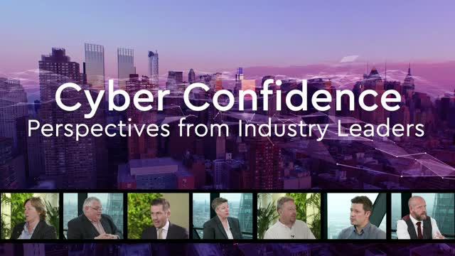 Cyber Confidence: Perspectives from Industry Leaders