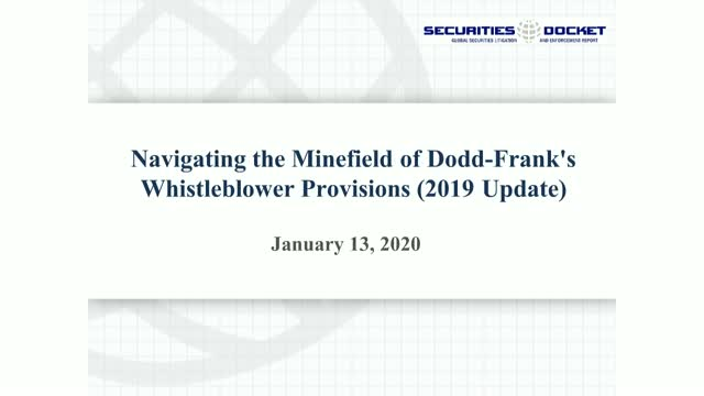 Navigating the Minefield of Dodd-Frank's Whistleblower Provisions (2019 Update)