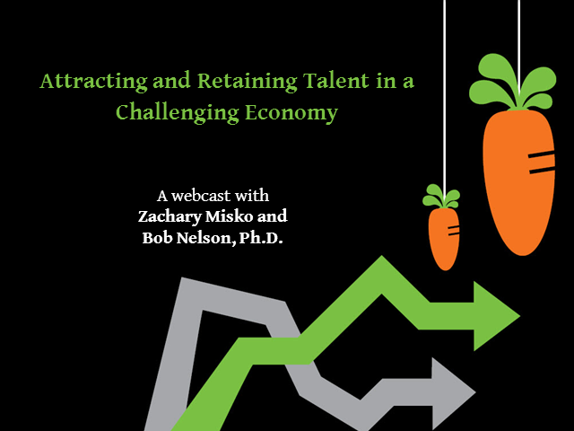 Attracting and Retaining Talent in a Challenging Economy