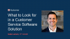 What to Look for in a Customer Service Software Solution