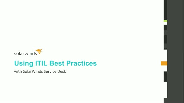 Using ITIL Best Practices in SolarWinds Service Desk