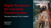 Digital Readiness for Industrial Transformation: Success Lessons from Leaders