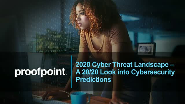 2020 Cyber Threat Landscape – A 20/20 Look into Cybersecurity Predictions