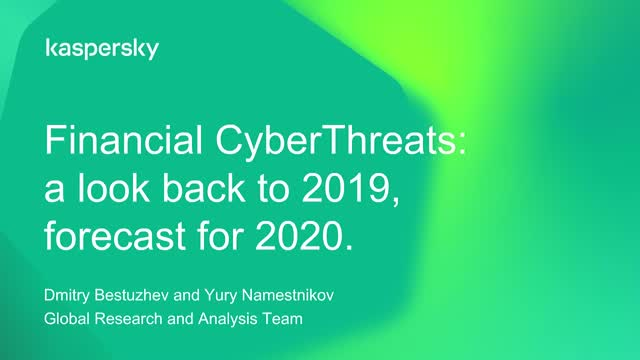 Financial cyberthreats: a look back to 2019, forecast for 2020