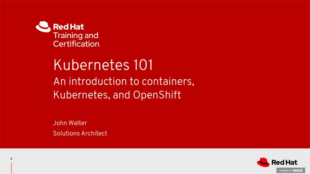 Kubernetes 101 - an introduction to containers, Kubernetes, and OpenShift