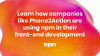 Learn how companies like Phone2Action are using npm in their development