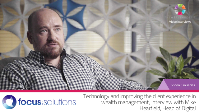 Focus Solutions: Technology and improving the client experience in wealth mgmt