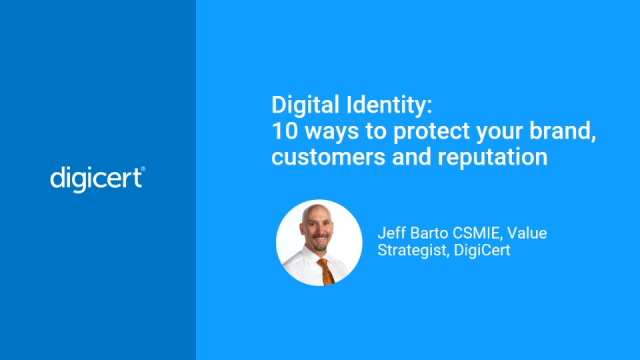 Digital Identity: 10 ways to protect your brand, customers and reputation