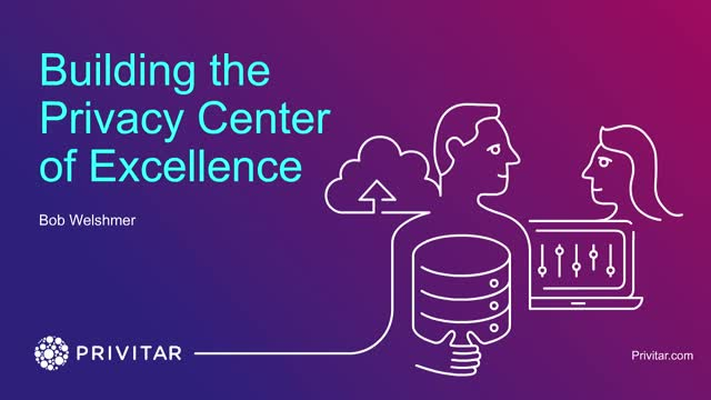 Not sure where to start with data privacy? Build a Privacy Center of Excellence.