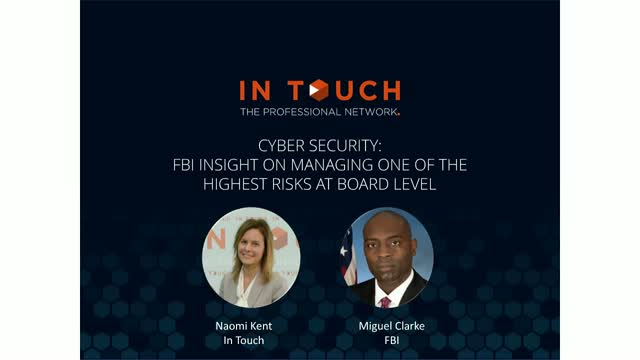 Cyber Security: FBI Insight on Managing One of the Highest Risks at Board Level