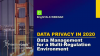 Data Privacy in 2020: Data Management for a Multi-Regulation Environment