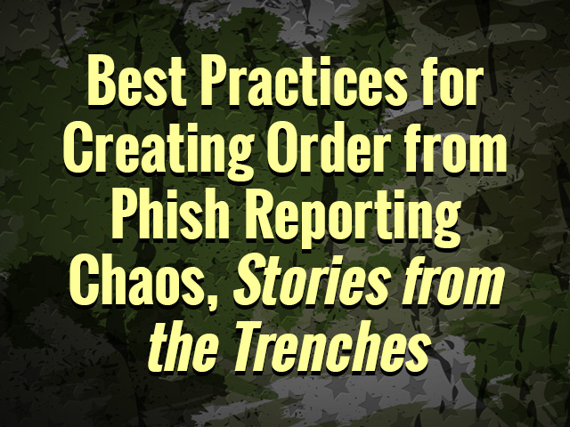 Best Practices for Creating Order from Phish Reporting Chaos