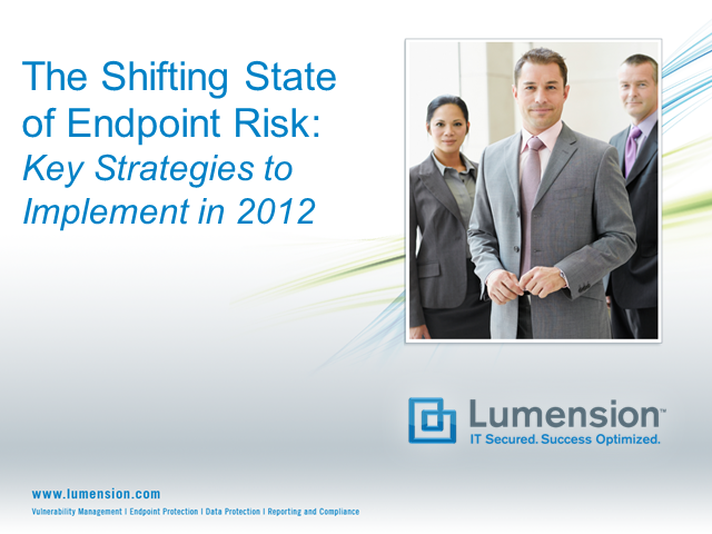 Greatest IT Security Risks in 2012: Annual State of the Endpoint Report