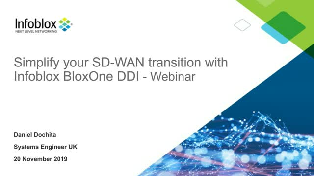 Simplify your SD-WAN transition with Infoblox BloxOne™ DDI