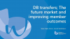 DB transfers; The future market and improving member outcomes