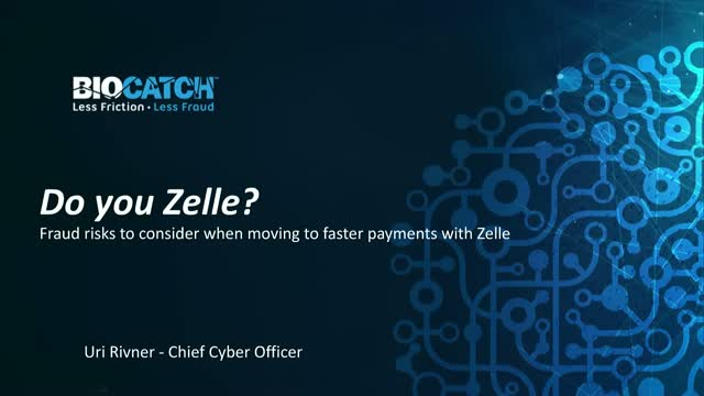 Do you Zelle? Fraud Risks to Consider When Moving to Faster Payments with Zelle