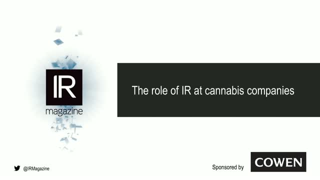 IR Magazine webinar - The role of IR at cannabis companies